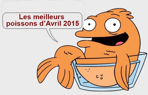 les meilleurs poissons d 39 avril 2015 tous les poissons d 39 avril 2015 liste des poissons d 39 avril. Black Bedroom Furniture Sets. Home Design Ideas